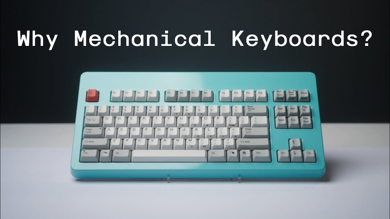 Why Mechanical Keyboards?