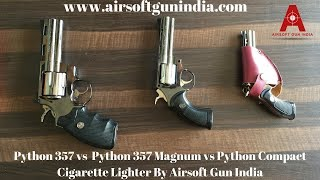 Python 357 vs  Python 357 Magnum vs Python Compact Cigarette Lighter By Airsoft Gun India