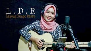 L.D.R Layang Kangen Dungo - Loro Ati Official || Cover Akustik by Nafidha