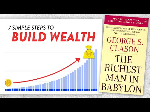 7 Steps to Start Building Long-Term Wealth (The Richest Man in Babylon)