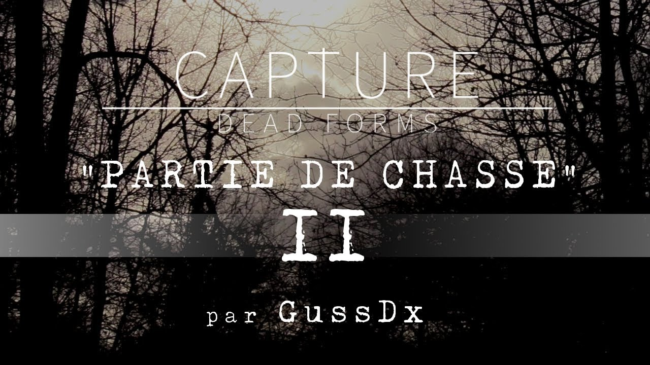"""CAPTURE DEAD FORMS : """"Partie de Chasse"""" - FICTION"""