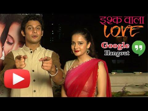 Ishq Wala Love - Google Hangout Promo - Adinath Kothare, Sulagna Panigrahi - Marathi Movie