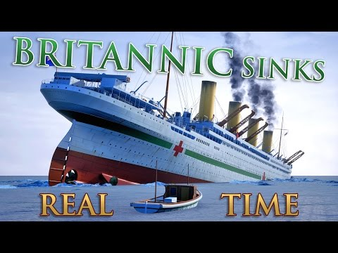 HMHS BRITANNIC SINKS - REAL TIME...