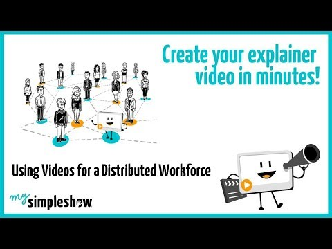 Using Videos for a Distributed Workforce - mysimpleshow
