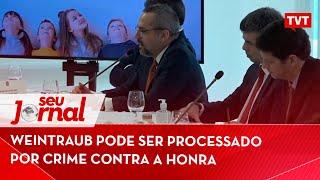 Weintraub Pode Ser Processado Por Crime Contra A Honra 📰