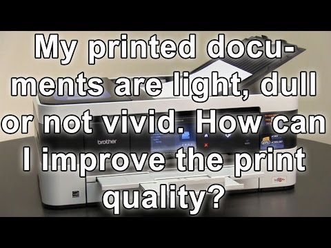 Printed documents are light, dull or not vivid Brother MFCJ4620DW