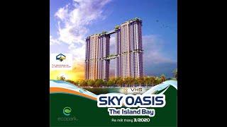 Chung  cư sky oasis  phân khu the island bay- ecopark- 0986326457