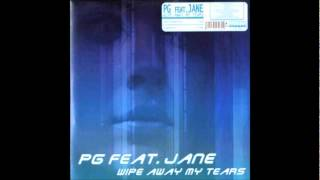 PG feat. Jane - Wipe Away My Tears (Sam G´s Radio Edit) [2005]