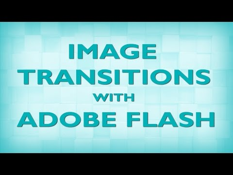 Flash Animation Tutorial - Image Transitions with Adobe Flash