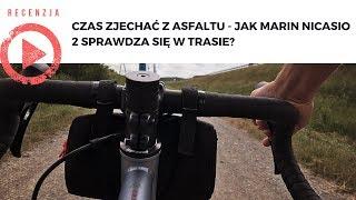 Czas zjechać z asfaltu - jak Marin Nicasio 2 sprawdza się w trasie?