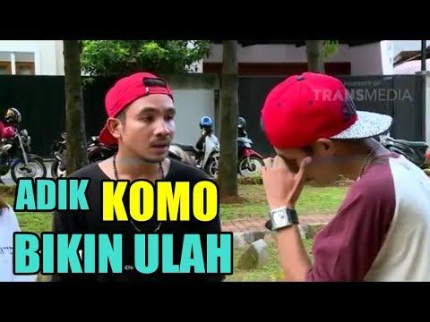ADIK KOMO BIKIN ULAH !! Katakan Putus 26 Juli 2017 The Best Reload