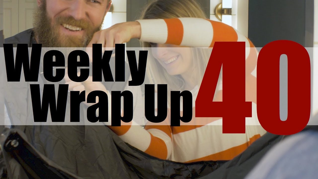 Weekly Wrap Up #40