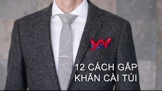 Hướng dẫn nâng cao 12 cách gấp khăn cài túi đẹp tuyệt đỉnh - Cavat.com