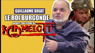 Kaamelott Le ROI BURGONDE raconte son 1er épisode (interview Guillaume Briat)