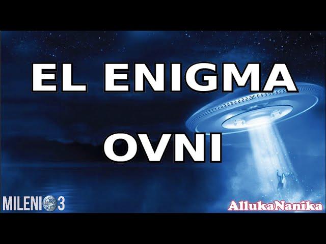 Milenio 3 - El Enigma OVNI (Especial)