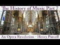 Capture de la vidéo History Of Music #7: An Opera Revolution - Henry Purcell