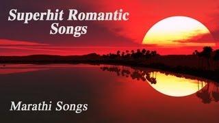 Superhit Romantic Songs - Vol 1 - Jukebox - Back To Back - Marathi Songs