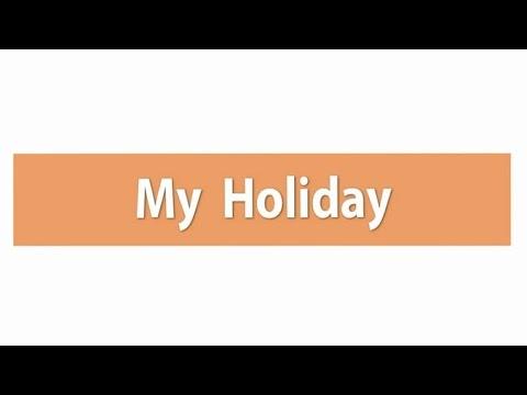 My Holiday ภาษาอังกฤษ ม.1-3