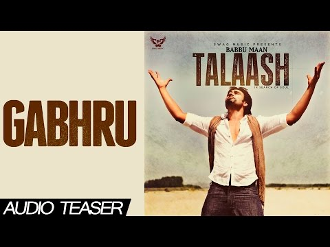 Babbu Maan - Gabhru | Audio Teaser | Talaash - In Search of Soul | 2013