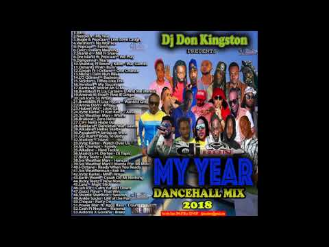 Dj Don Kingston My Year 2018 Dancehall Mix
