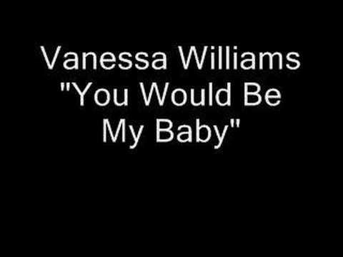 Vanessa Williams - You Would Be My Baby