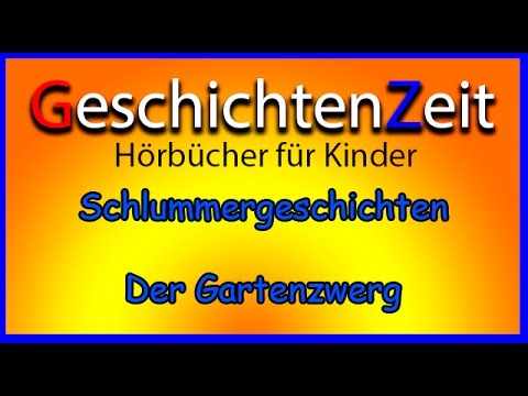 GESCHICHTENZEIT - DER GARTENZWERG 🍄 Schlummergeschichten (Hörbücher für Kinder, Einschlafen)