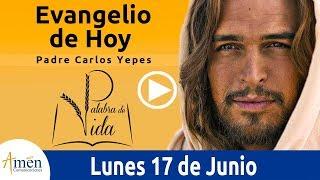 Evangelio de Hoy Lunes 17 de Junio de 2019 l Padre Carlos Yepes