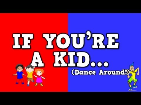 If Youre a Kid Dance Around!     sg for kids about following directis