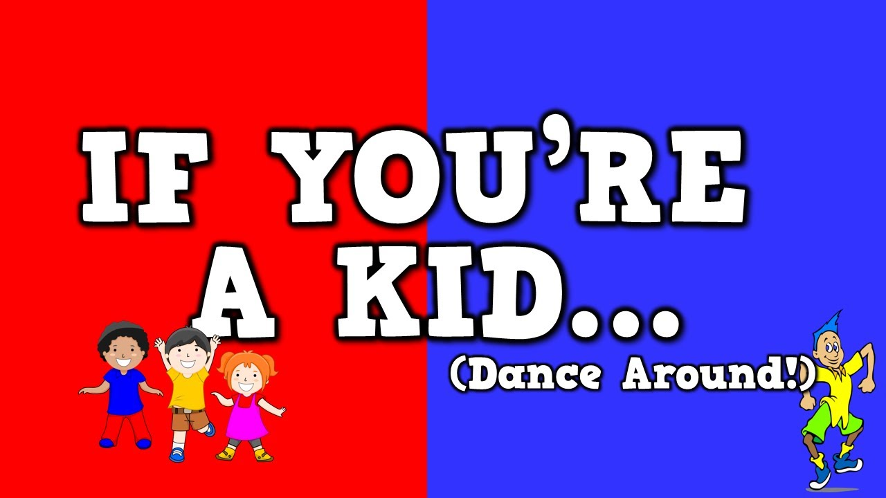 if you re a kid dance around song for kids about following song for kids about following directions