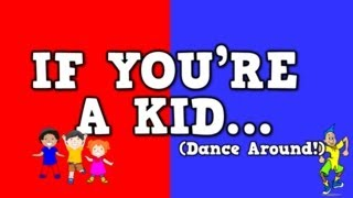 If You're a Kid (Dance Around!)     (song for kids about following directions)(www.HARRYKINDERGARTENMUSIC.com If You're a Kid (Dance Around!) The original version by Mr. Harry! To purchase this song in video format (.mp4) or ..., 2014-02-18T20:23:47.000Z)