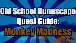 RS 2007: Quest: Monkey Madness - Commentary-WalkThrough