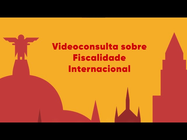 Espanha Fácil oferece videoconsulta sobre Fiscalidade Internacional.