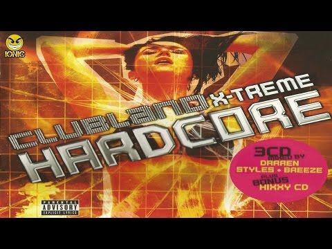 Clubland X-Treme Hardcore CD 1 Darren Styles