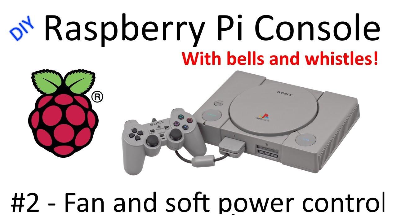 DIY Raspberry Pi Console #2 - Fan and soft power control