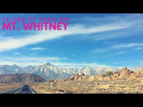 Backpacking Mount Whitney... 14,508 Feet High