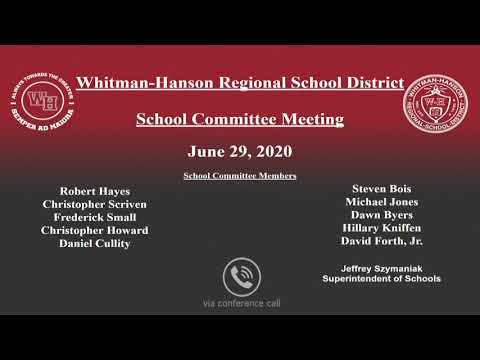 Whitman Hanson Regional School Committee Meeting 6/29/20