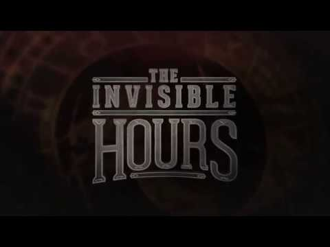 The Invisible Hours Reveal Trailer