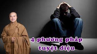 Thoát khỏi LO LẮNG SỢ HÃI Thầy Thích Pháp Hòa chỉ 4 phương pháp tuyệt diệu để tâm hồn bình an