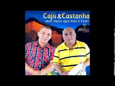 musicas de caju e castanha 2013