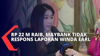 Uang Rp 22 M Raib dari Rekening, Winda Earl: Pihak Maybank Tidak Merespons Laporan Saya