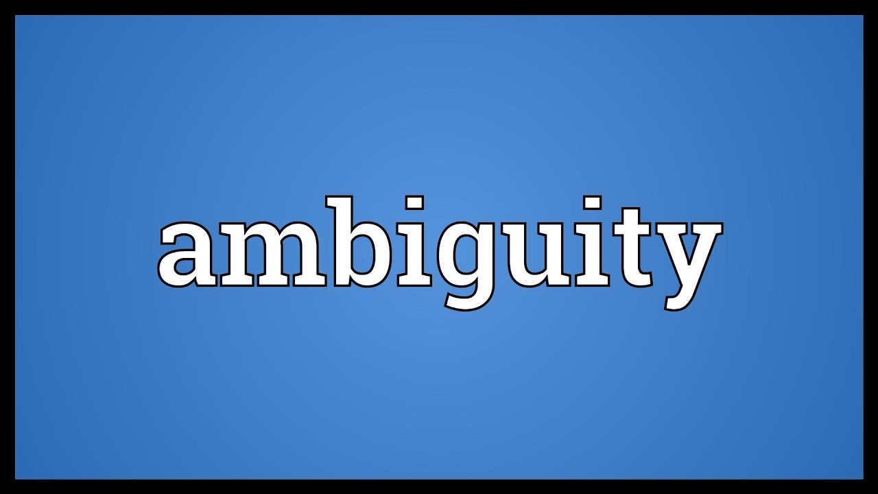 Ambiguity Meaning - YouTube