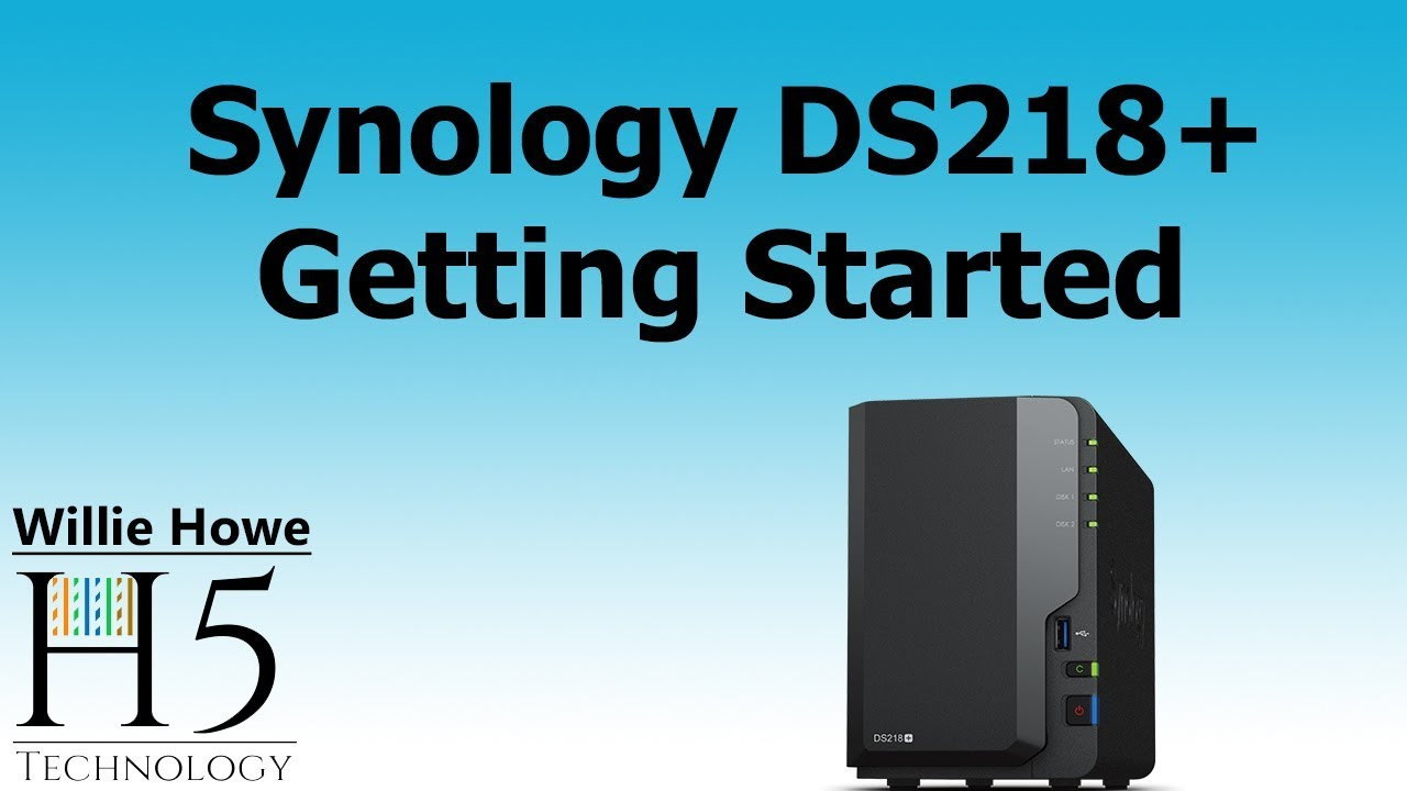 Synology DS218+ Getting Started
