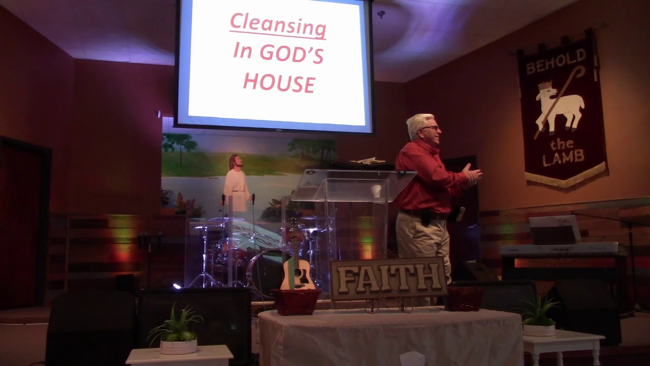Cleansing In GOD'S HOUSE by Pastor Don Gregory