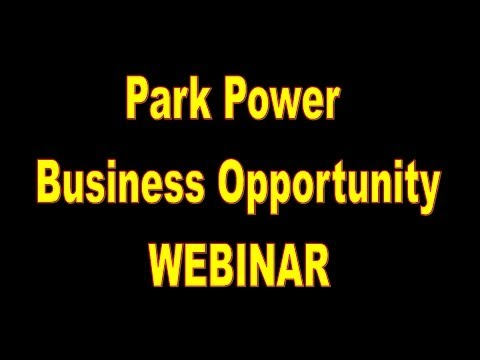 Park Power Webinar Business Opportunity Presentation, compensation plan explained by Stephen Tallon