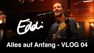 Eddi Hüneke | Alles auf Anfang | Vlog 04