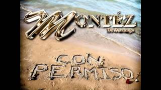 Montez De Durango - Con Permiso (Estreno 2014)