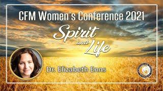 Dr. Elizabeth Enns-  Spirit and Life