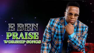 Best of Eben Praise Worship Songs 2019 | African Gospel Song