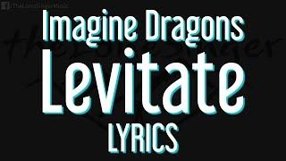 Imagine Dragons - Levitate (Lyrics) new single 2016 /