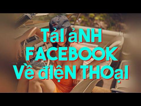 Hướng dẫn cách tải ảnh trên facebook về điện thoại